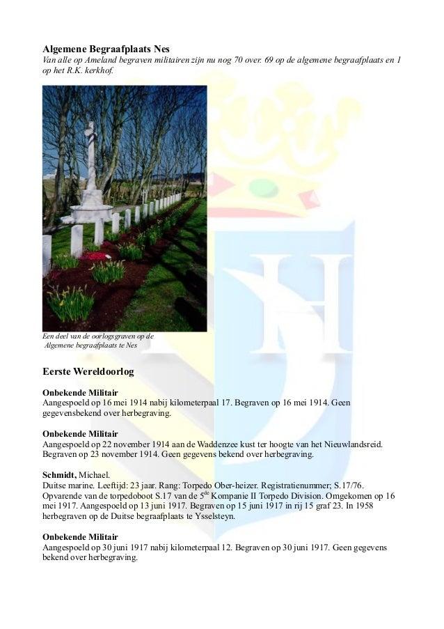 Algemene Begraafplaats Nes Van alle op Ameland begraven militairen zijn nu nog 70 over. 69 op de algemene begraafplaats en...