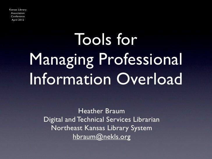 Managing Professional Information Overload (KLA 2012 Conference version)