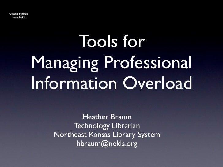 Managing Professional Information Overload (Olathe Schools version)