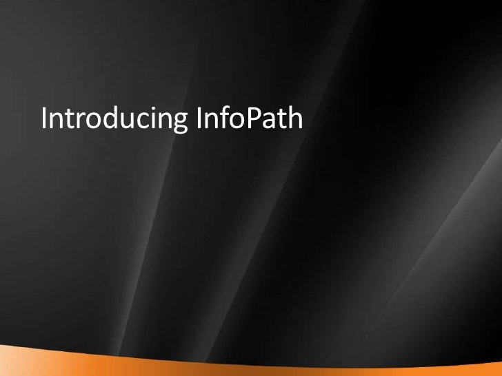 Introducing InfoPath<br />