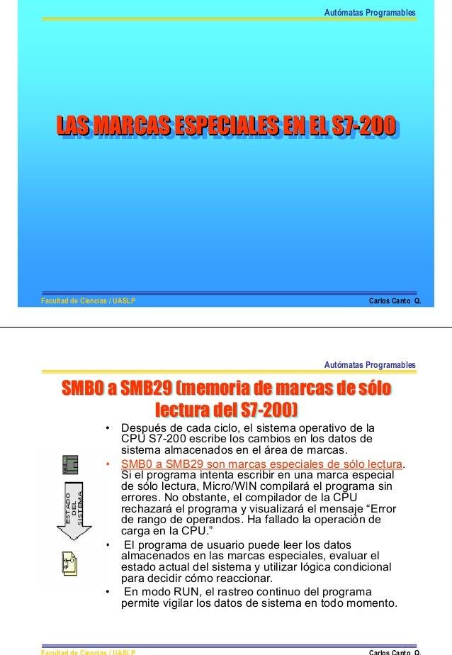 Autómatas Programables    LAS MARCAS ESPECIALES EN EL S7-200     LAS MARCAS ESPECIALES EN EL S7-200Facultad de Ciencias / ...