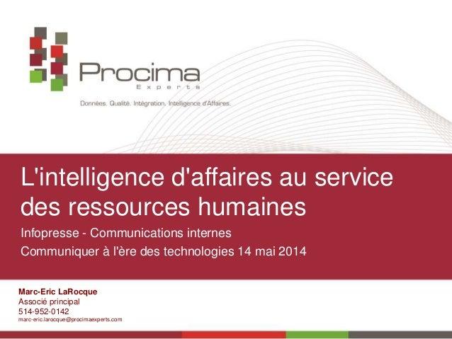 Marc-Eric LaRocque Associé principal 514-952-0142 marc-eric.larocque@procimaexperts.com L'intelligence d'affaires au servi...