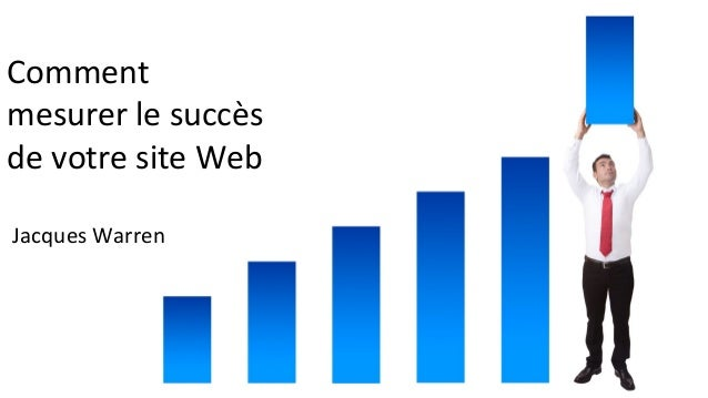 Jacques Warren Comment mesurer le succès de votre site Web