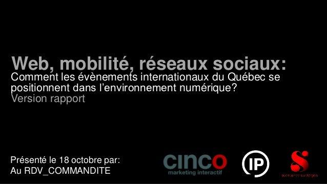Web, mobilité, réseaux sociaux:Comment les évènements internationaux du Québec sepositionnent dans l'environnement numériq...