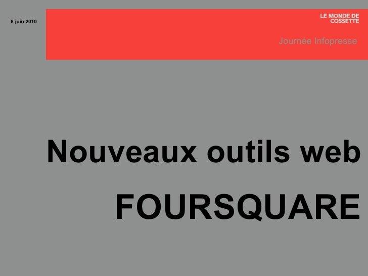 Quelles sont les opportunités marketing de Foursquare pour une marque? Journée Infopresse sur les nouveaux outils web