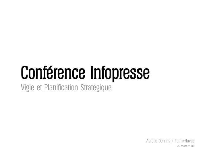 Conférence Infopresse Vigie et Planification Stratégique                                          Aurélie Dehling / Palm+H...