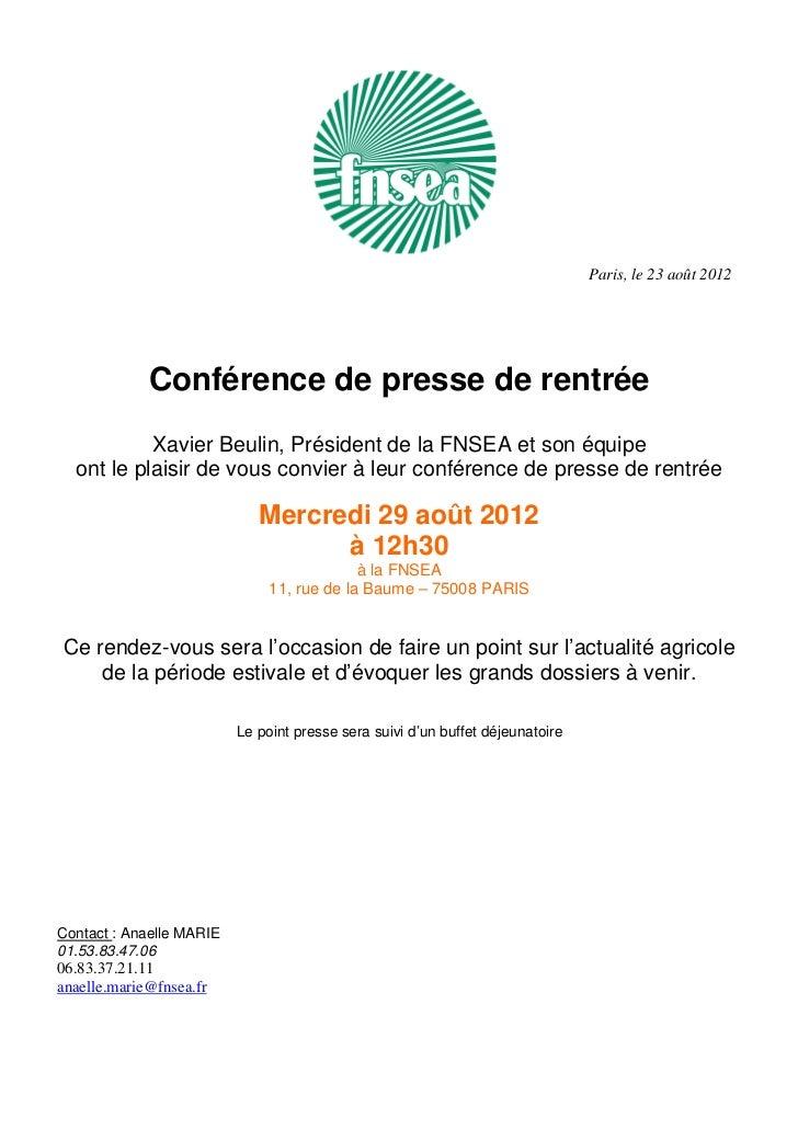 Paris, le 23 août 2012             Conférence de presse de rentrée           Xavier Beulin, Président de la FNSEA et son é...
