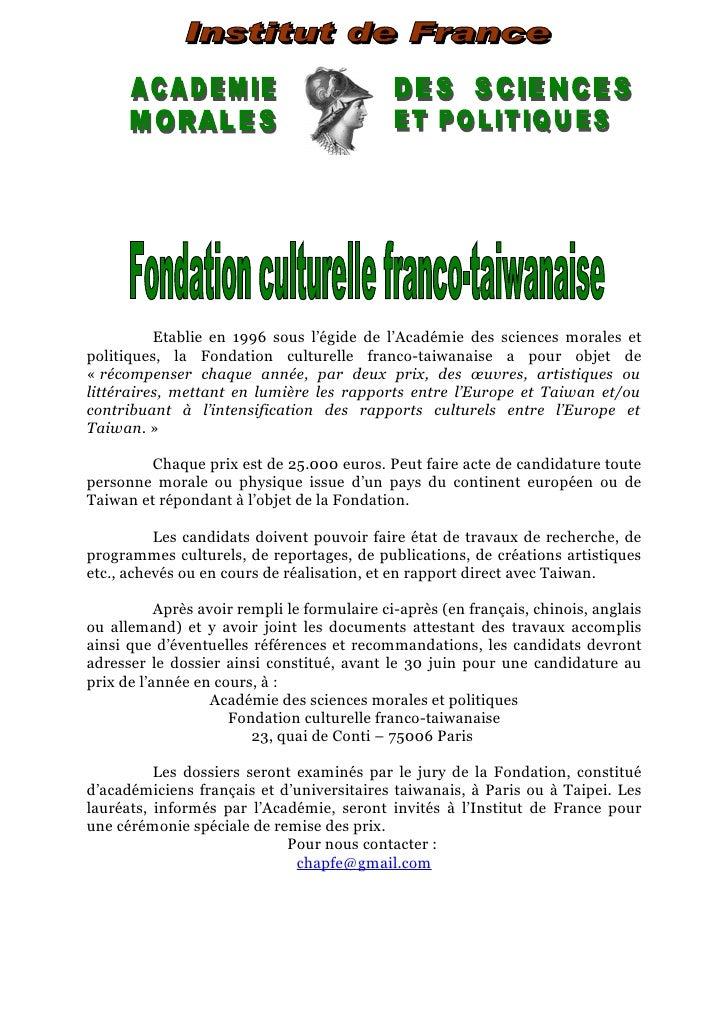 Etablie en 1996 sous l'égide de l'Académie des sciences morales etpolitiques, la Fondation culturelle franco-taiwanaise a ...