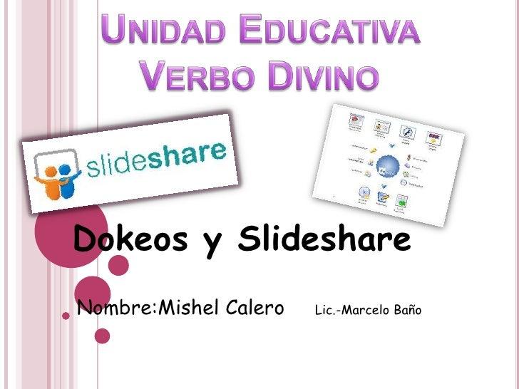Dokeos y SlideshareNombre:Mishel Calero   Lic.-Marcelo Baño