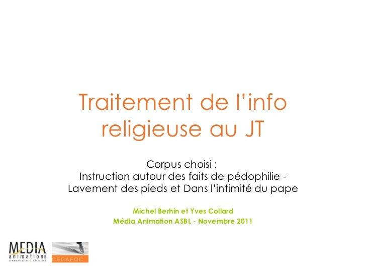 Traitement de l'info religieuse au JT Corpus choisi :  Instruction autour des faits de pédophilie - Lavement des pieds et ...