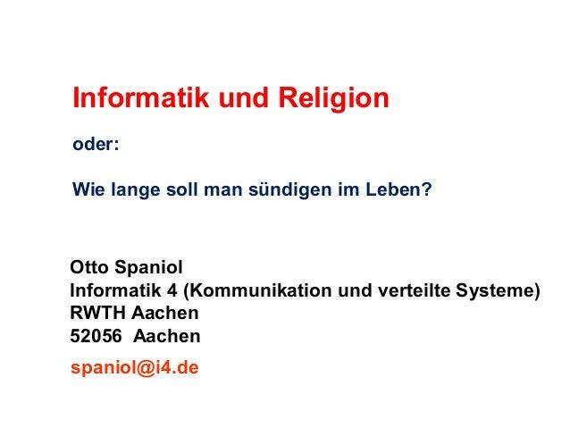 Informatik und Religion oder: Wie lange soll man sündigen im Leben?  Otto Spaniol Informatik 4 (Kommunikation und verteilt...