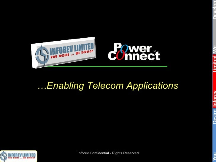 … Enabling Telecom Applications Inforev Confidential - Rights Reserved