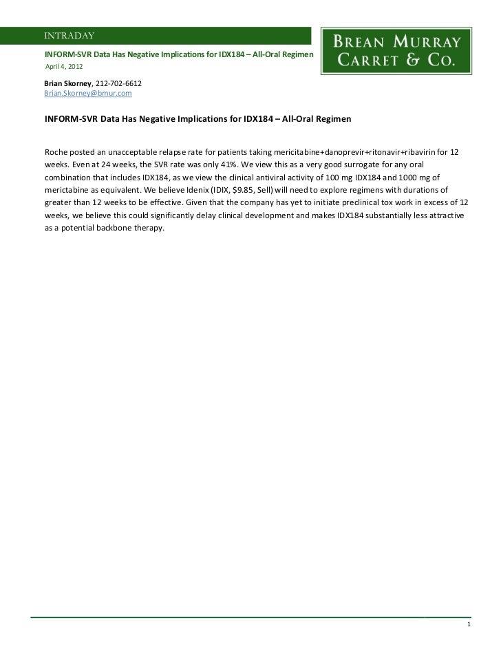 INTRADAYINFORM-SVR Data Has Negative Implications for IDX184 – All-Oral RegimenApril 4, 2012Brian Skorney, 212-702-6612Bri...