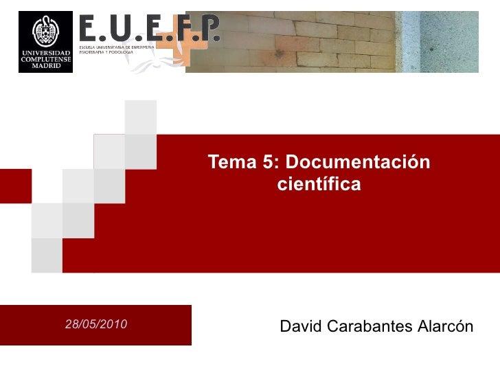 Tema 5: Documentaci ón científica David Carabantes Alarcón 28/05/2010