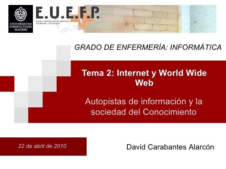 Tema 2.4. Autopistas de información y la sociedad del Conocimiento (Internet y World Wide Web)
