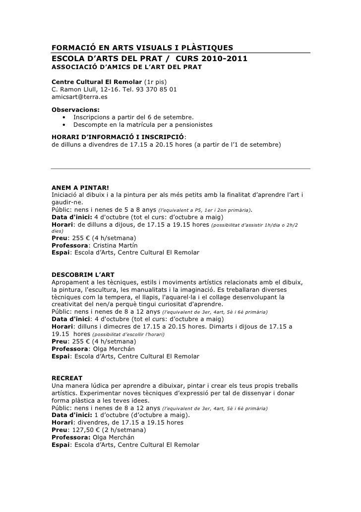 FORMACIÓ EN ARTS VISUALS I PLÀSTIQUES ESCOLA D'ARTS DEL PRAT / CURS 2010-2011 ASSOCIACIÓ D'AMICS DE L'ART DEL PRAT  Centre...