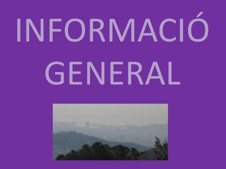 INFORMACIÓ  GENERAL