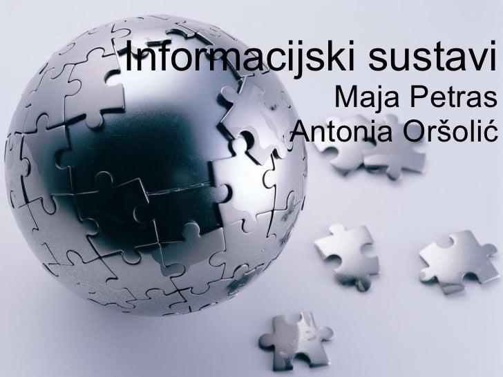 Informacijski sustavi - Maja Petras i Antonia Oršolić