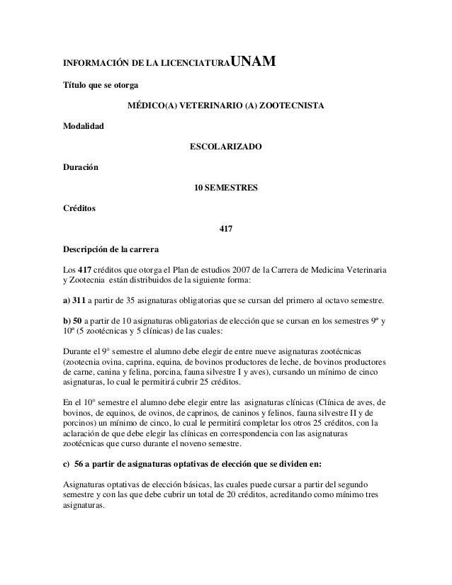 INFORMACIÓN DE LA LICENCIATURA  UNAM  Título que se otorga MÉDICO(A) VETERINARIO (A) ZOOTECNISTA Modalidad ESCOLARIZADO Du...