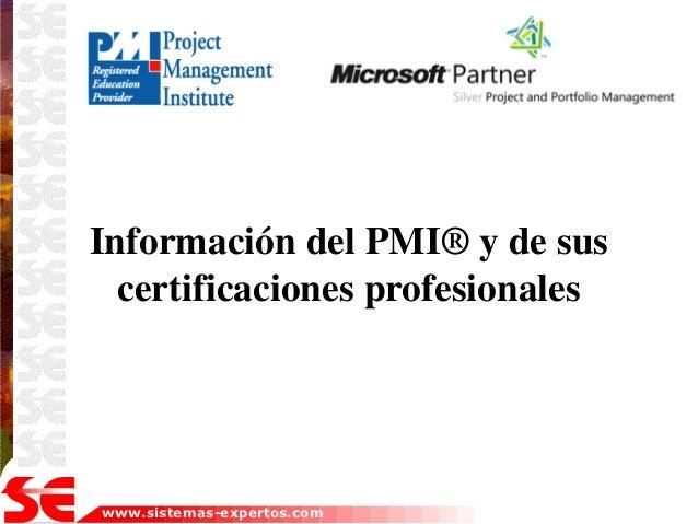Información del PMI® y de sus  certificaciones profesionaleswww.sistemas-expertos.com