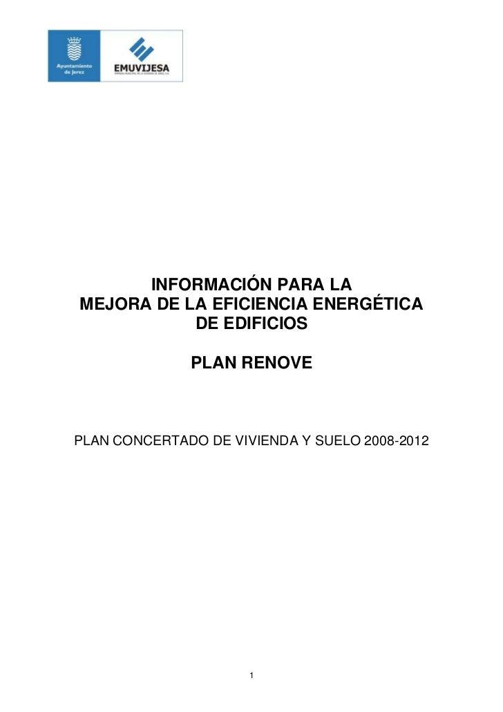 INFORMACIÓN PARA LAMEJORA DE LA EFICIENCIA ENERGÉTICA           DE EDIFICIOS              PLAN RENOVEPLAN CONCERTADO DE VI...