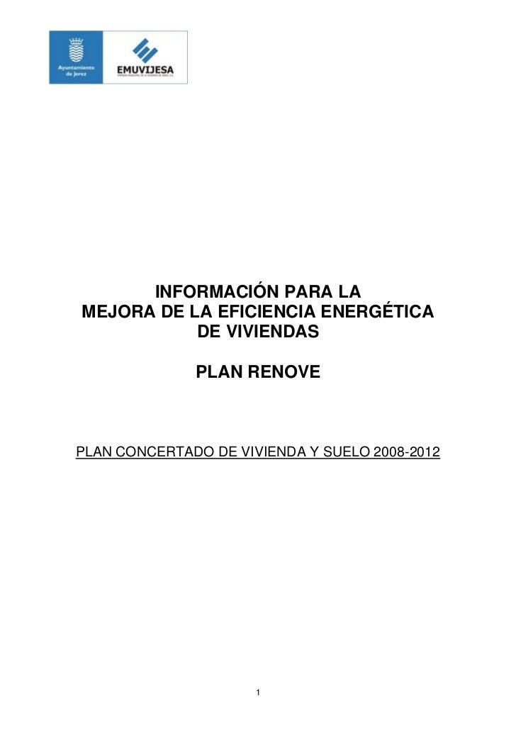 INFORMACIÓN PARA LAMEJORA DE LA EFICIENCIA ENERGÉTICA           DE VIVIENDAS              PLAN RENOVEPLAN CONCERTADO DE VI...