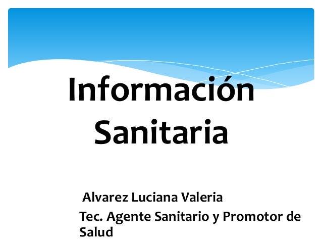 Alvarez Luciana Valeria Tec. Agente Sanitario y Promotor de Salud Información Sanitaria