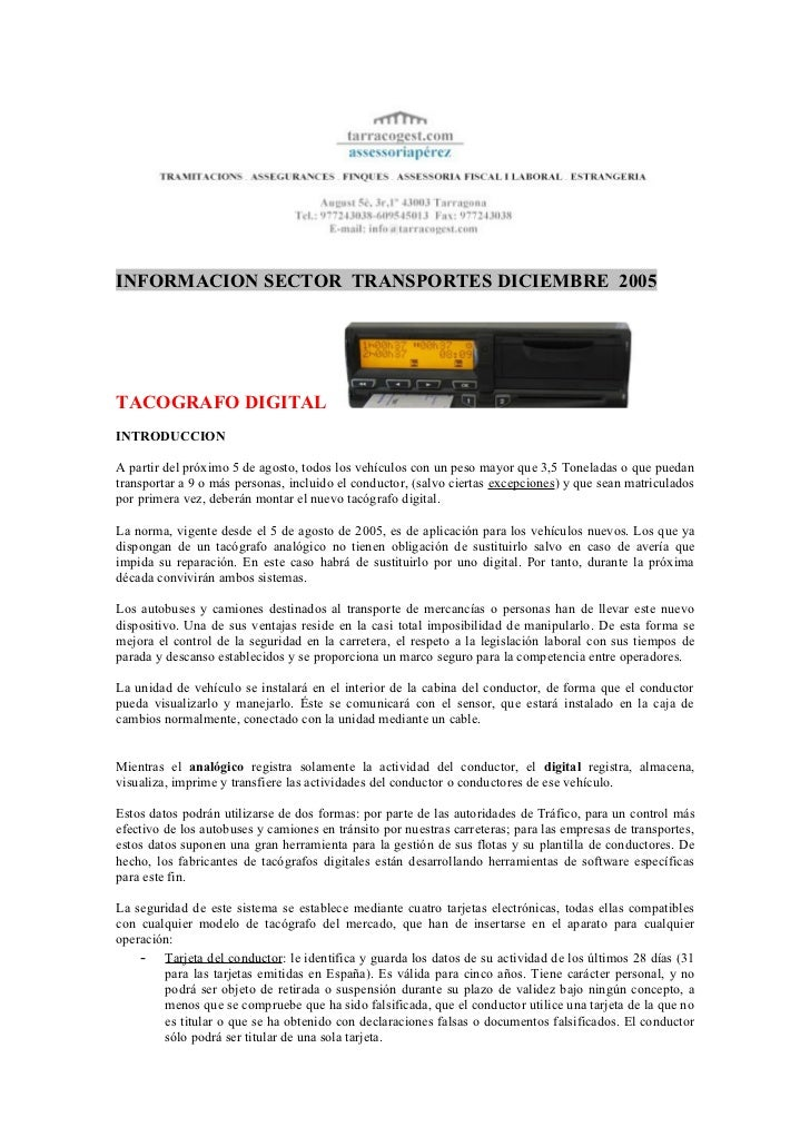 INFORMACION SECTOR TRANSPORTES DICIEMBRE 2005TACOGRAFO DIGITALINTRODUCCIONA partir del próximo 5 de agosto, todos los vehí...