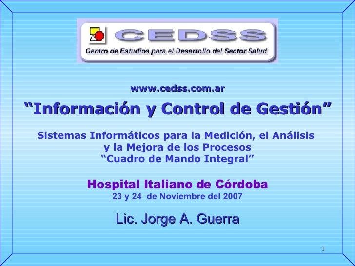 """www.cedss.com.ar """" Información y  Control de Gestión """" Sistemas Informáticos para la Medición, el Análisis  y la Mejora de..."""