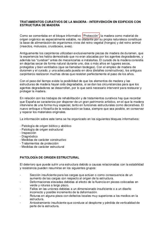 TRATAMIENTOS CURATIVOS DE LA MADERA - INTERVENCIÓN EN EDIFICIOS CON ESTRUCTURA DE MADERA Como se comentaba en el bloque in...