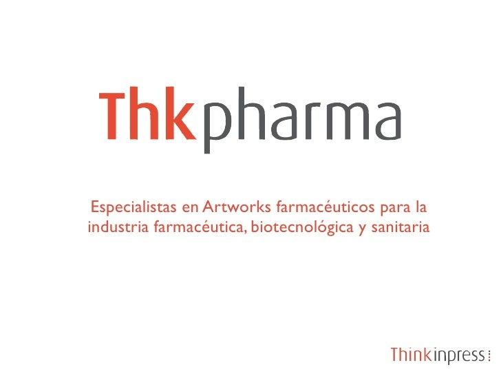 Especialistas en Artworks farmacéuticos para laindustria farmacéutica, biotecnológica y sanitaria