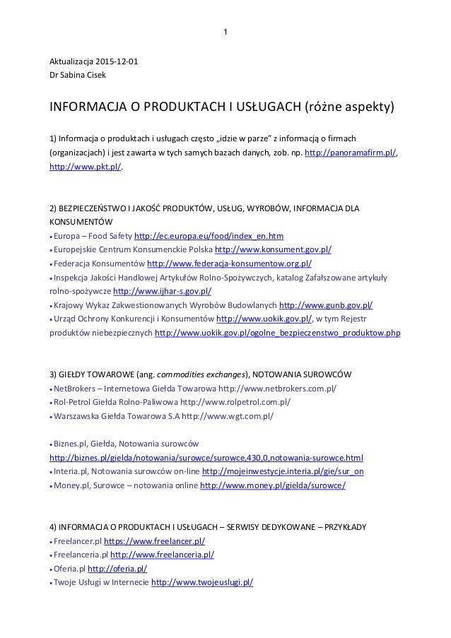 1 Aktualizacja 2015-12-01 Dr Sabina Cisek INFORMACJA O PRODUKTACH I USŁUGACH (różne aspekty) 1) Informacja o produktach i ...