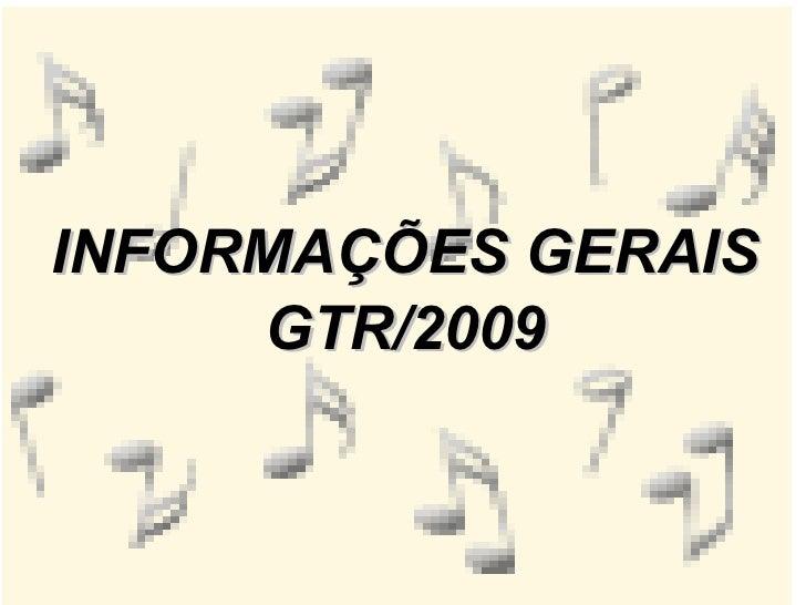 INFORMAÇÕES GERAIS GTR/2009