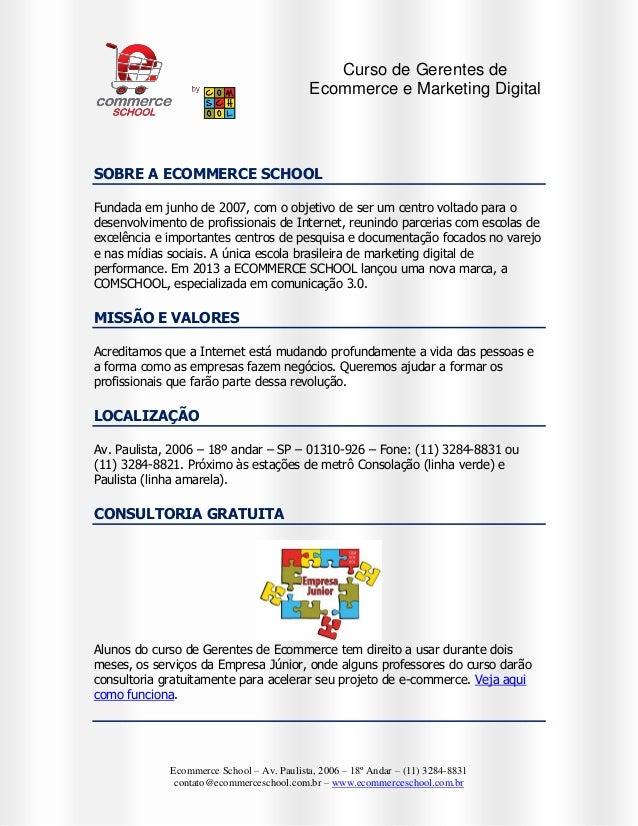 Curso de Gerentes de Ecommerce e Marketing Digital  SOBRE A ECOMMERCE SCHOOL Fundada em junho de 2007, com o objetivo de s...