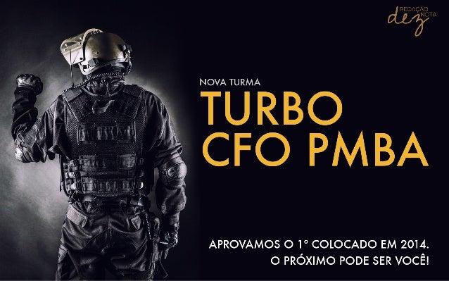 APRESENTAÇÃO DO CURSO • 100%  virtual;   • Análise  do  edital  CFO  PMBA  2014  (mais  recente),  n...