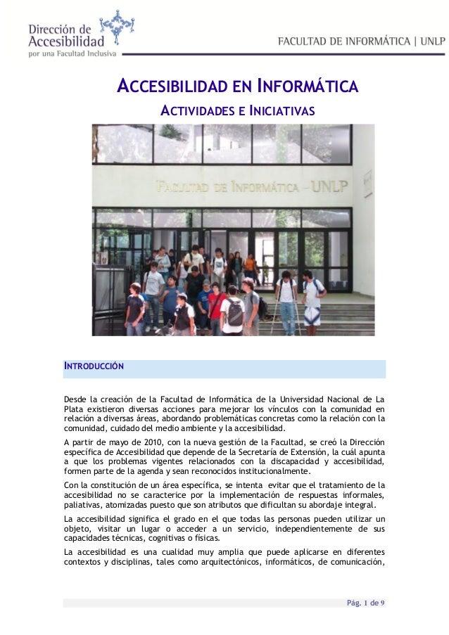 ACCESIBILIDAD EN INFORMÁTICA                         ACTIVIDADES E INICIATIVASINTRODUCCIÓNDesde la creación de la Facultad...