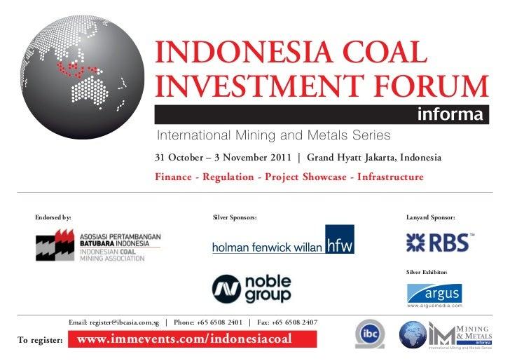 INDONESIA COAL                                        INVESTMENT FORUM                                        31 October –...