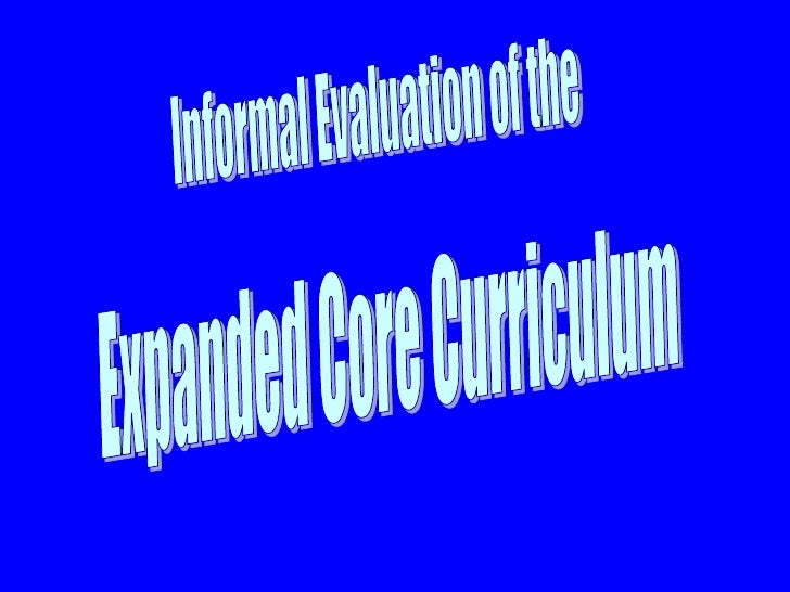 Informal Evaluation of the Expanded Core Curriculum