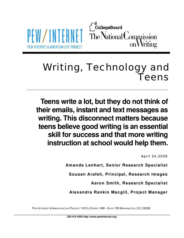 Writing, Technology and                          Teens      Teens write a lot, but they do not think of   their emails, in...