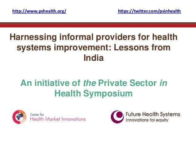 http://www.pshealth.org/    https://twitter.com/psinhealthHarnessing informal providers for health systems improvement: Le...