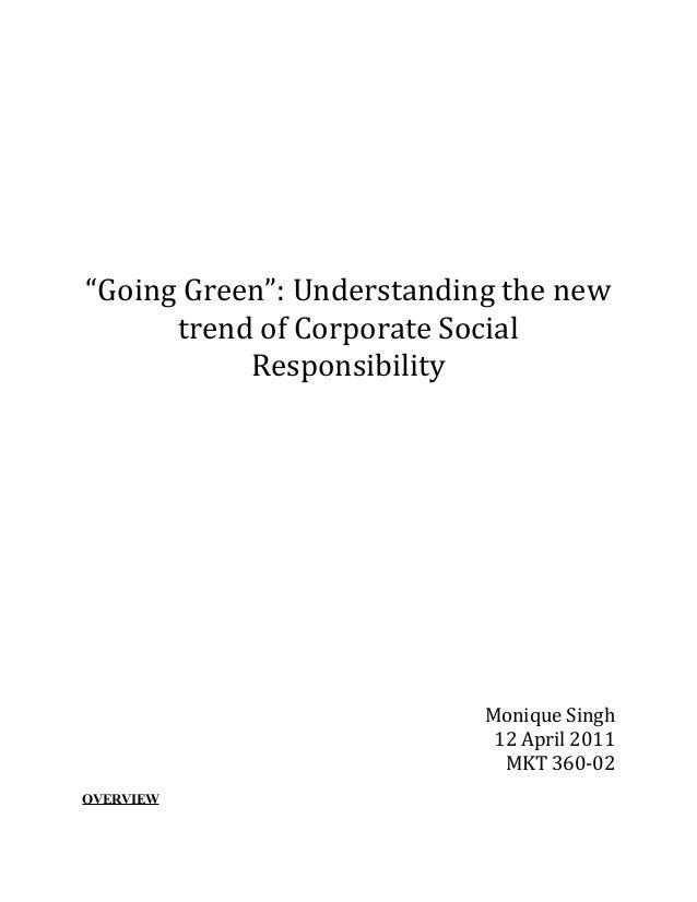 """Going Green"": Understanding the newtrend of Corporate SocialResponsibilityMonique Singh12 April 2011MKT 360-02OVERVIEW"