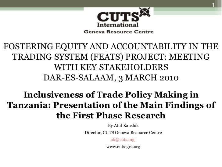 FOSTERING EQUITY AND ACCOUNTABILITY IN THE TRADING SYSTEM (FEATS) PROJECT: MEETING WITH KEY STAKEHOLDERS DAR-ES-SALAAM, 3 ...