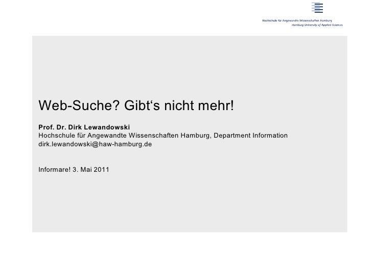 Web-Suche? Gibt's nicht mehr!Prof. Dr. Dirk LewandowskiHochschule für Angewandte Wissenschaften Hamburg, Department Inform...