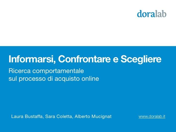 Informarsi, Confrontare e ScegliereRicerca comportamentalesul processo di acquisto onlineLaura Bustaffa, Sara Coletta, Alb...