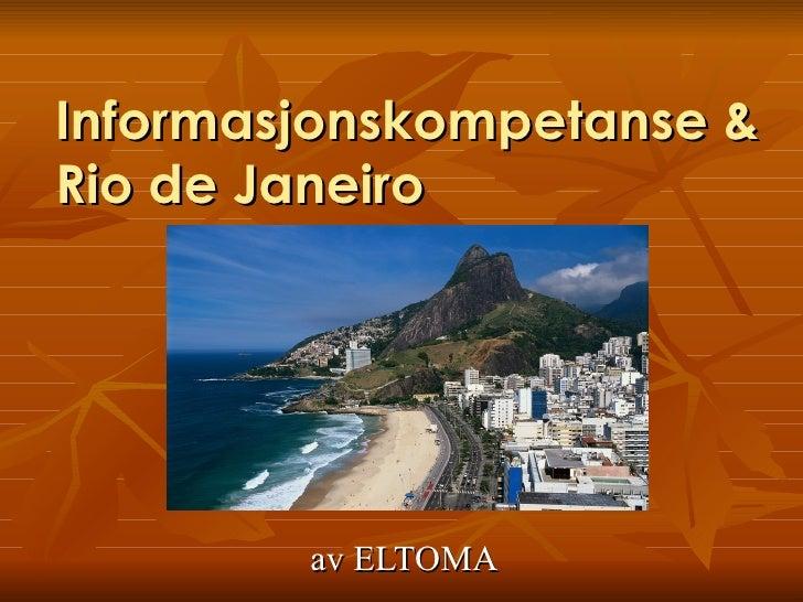 Informasjonskompetanse & Rio de Janeiro av ELTOMA