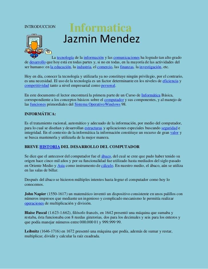 1358900203200Jazmin MendezJazmin Mendez1587500-203200InformaticaInformaticaINTRODUCCION<br />La tecnología de la informaci...