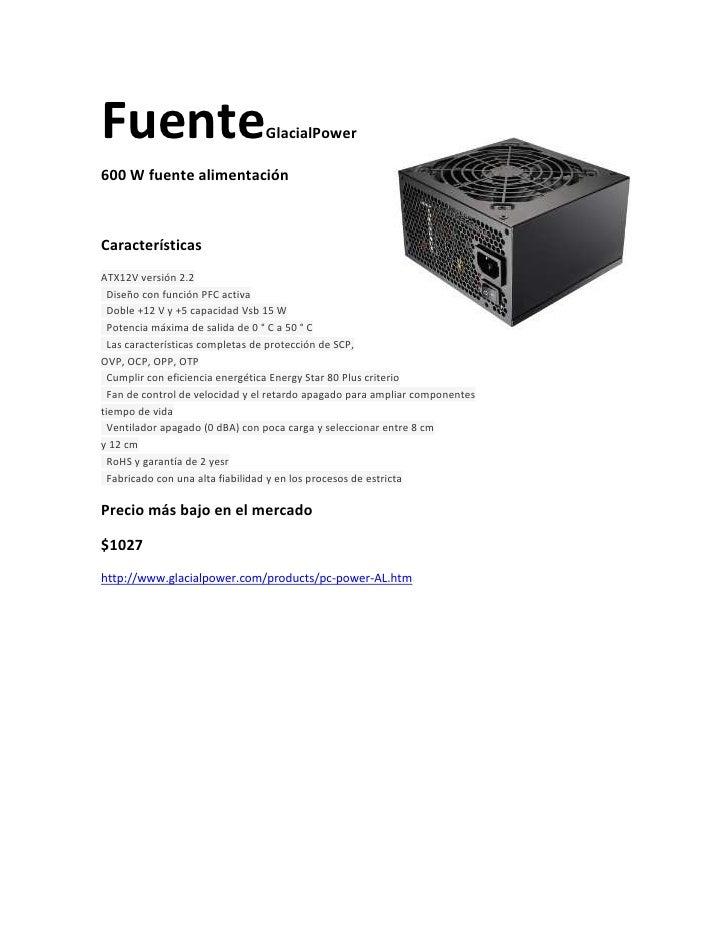 3132455302895FuenteGlacialPower600 W fuente alimentación<br />Características<br />ATX12Vversión 2.2Diseñocon función ...