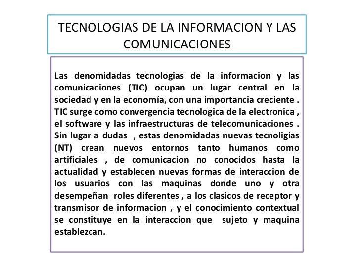 TECNOLOGIAS DE LA INFORMACION Y LAS         COMUNICACIONESLas denomidadas tecnologias de la informacion y lascomunicacione...