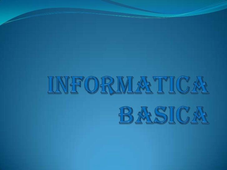 QUE ES INFORMATICA?Es la disciplina que estudia el tratamientoautomático de la información utilizandodispositivos electrón...