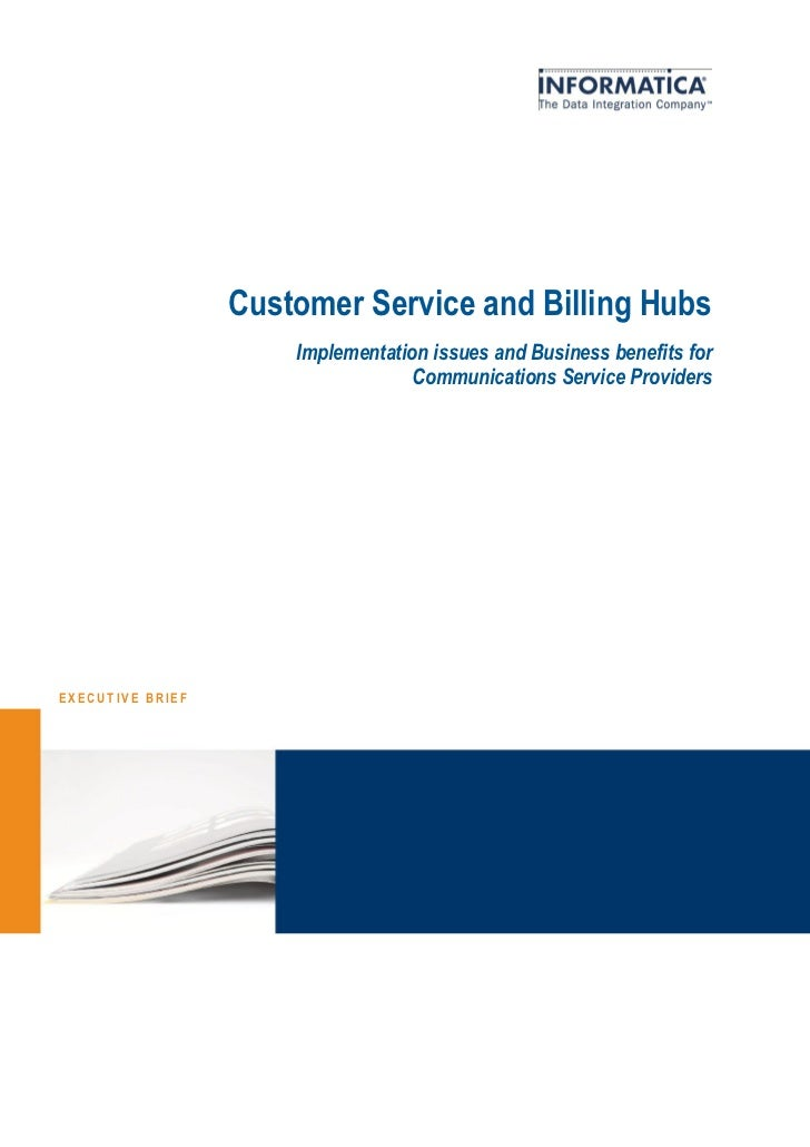 Customer Service and Billing Hubs                      Implementation issues and Business benefits for                    ...